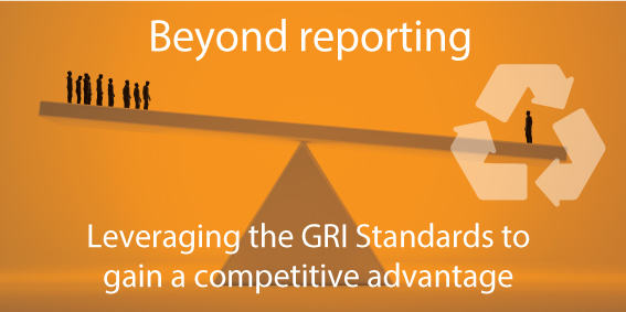 Beyond CSR ESG SDG reporting leveraging the GRI Standards to gain competitive advantage